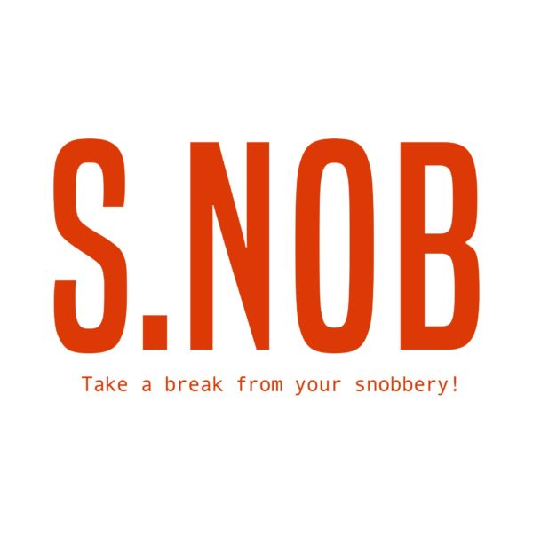 Take a break from your snobbery !!